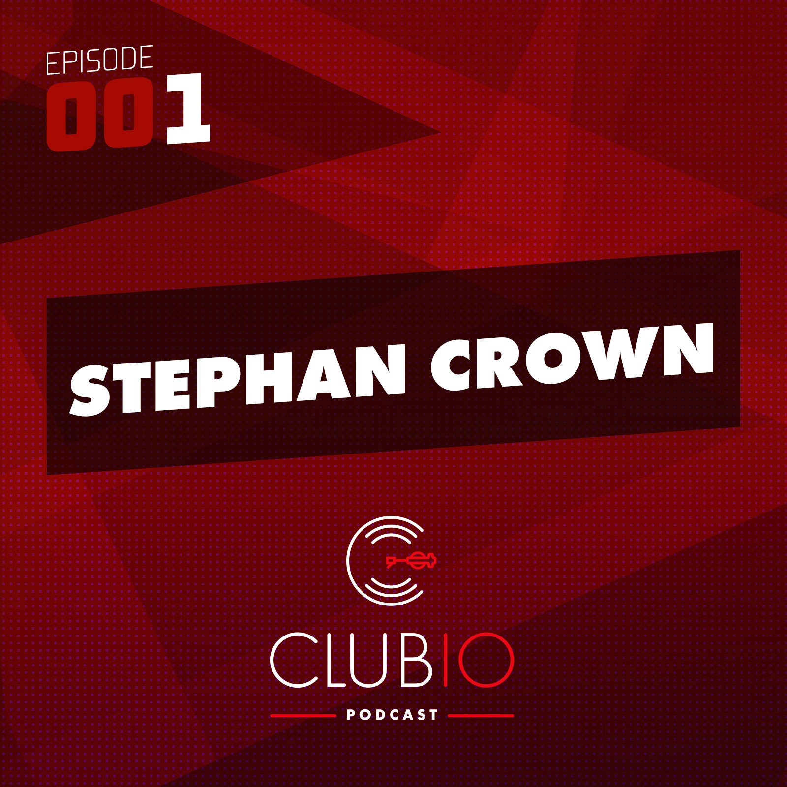 Clubio Podcast 001 - Stephan Crown