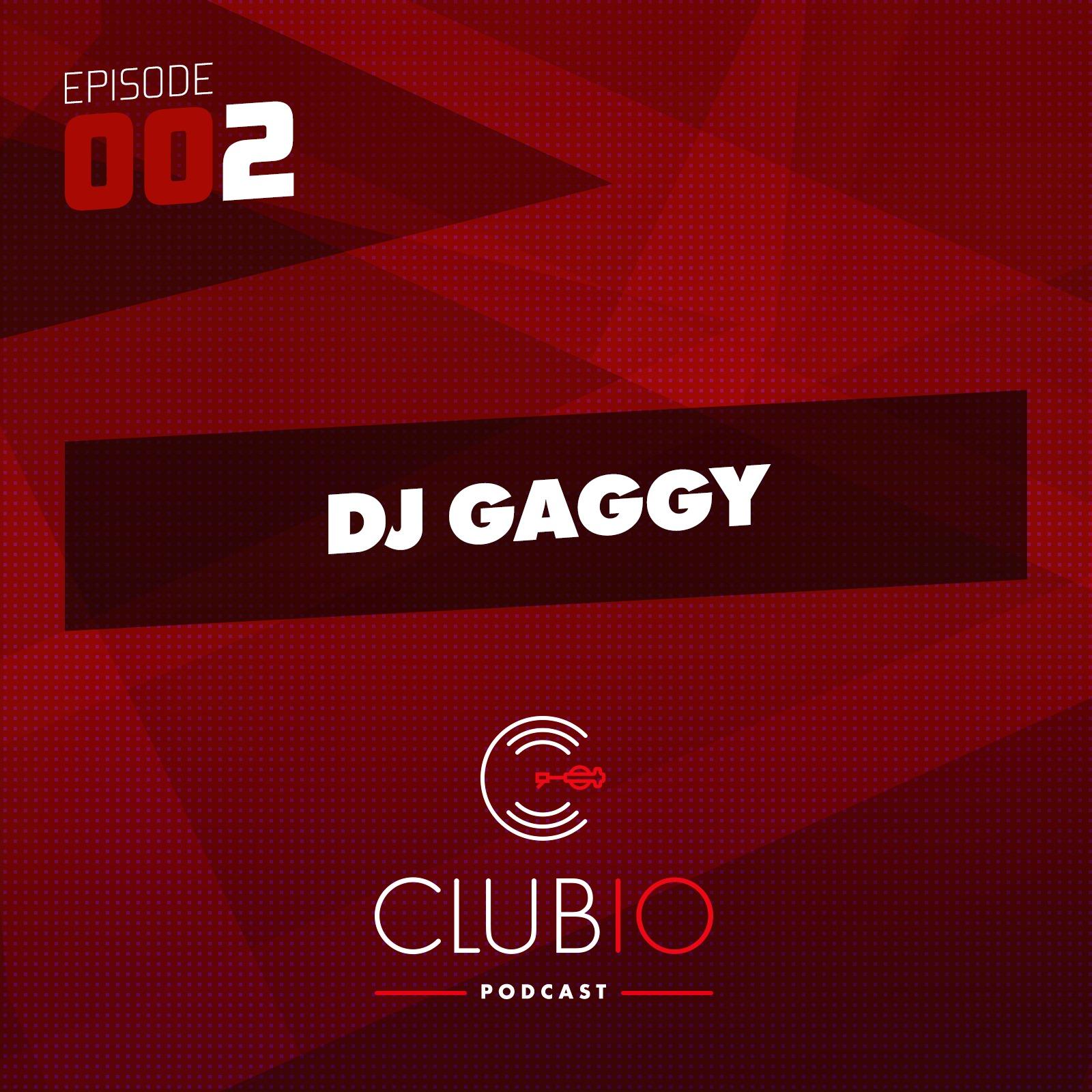 Clubio Podcast 002 - DJ Gaggy