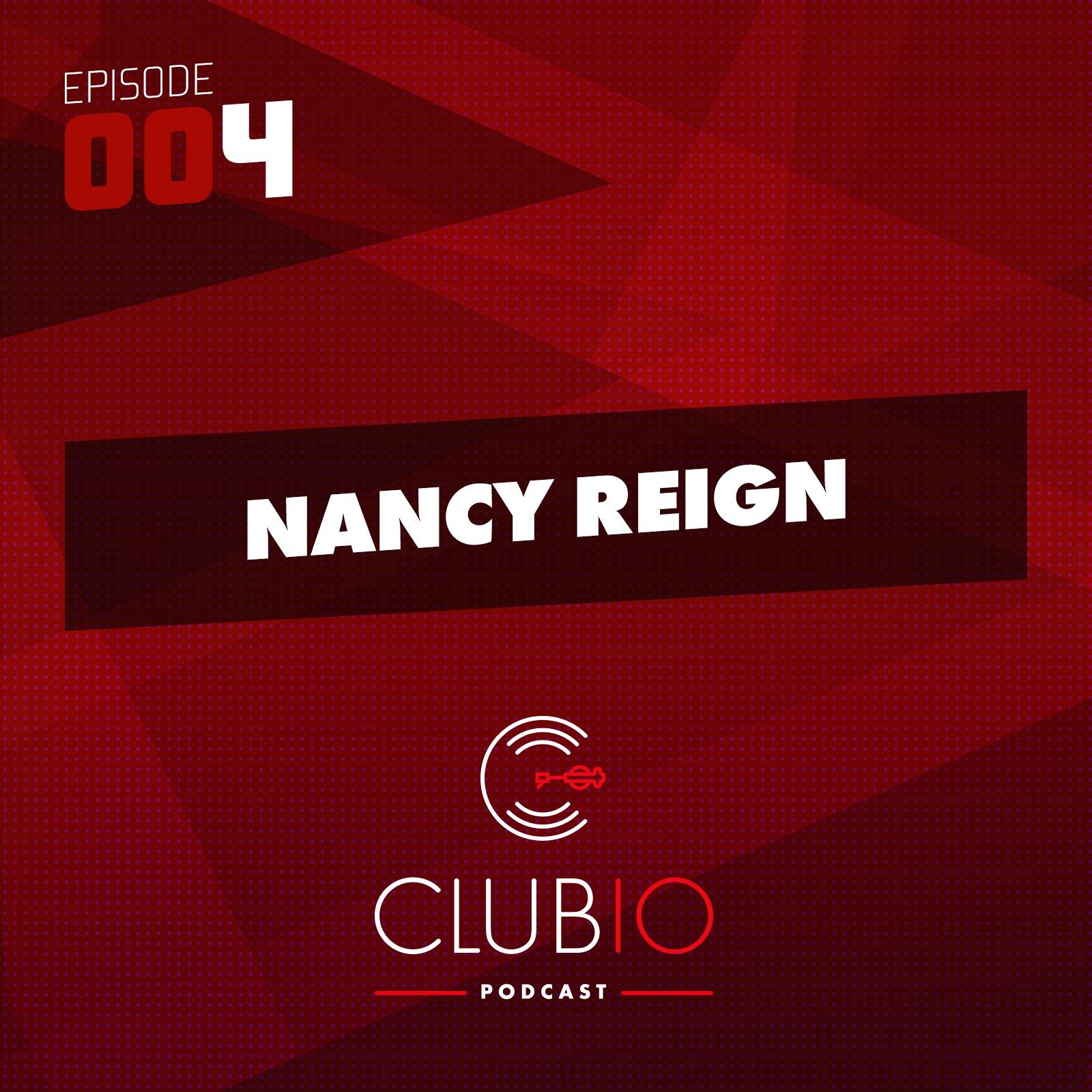 Clubio Podcast 004 - Nancy Reign