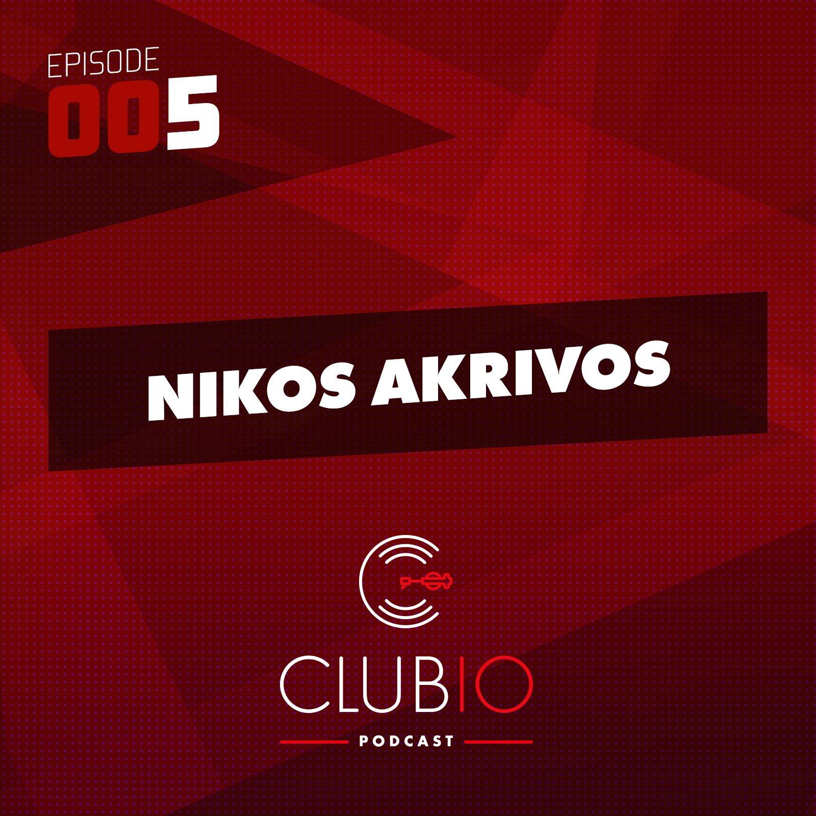 Clubio Podcast 005 - Nikos Akrivos