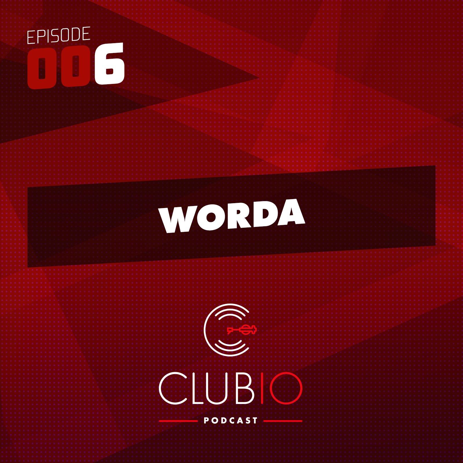 Clubio Podcast 006 - Worda