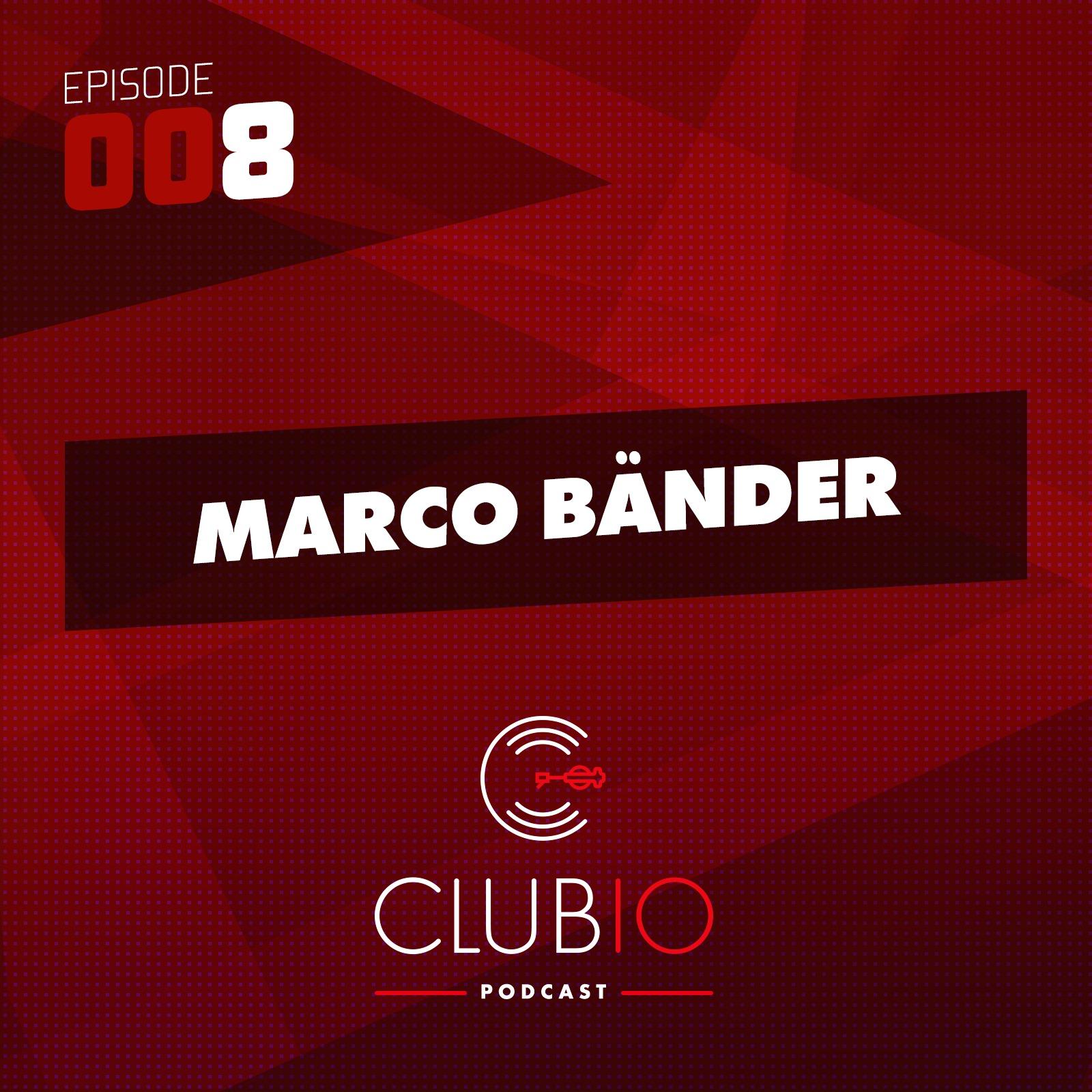 Clubio Podcast 008 - Marco Bänder