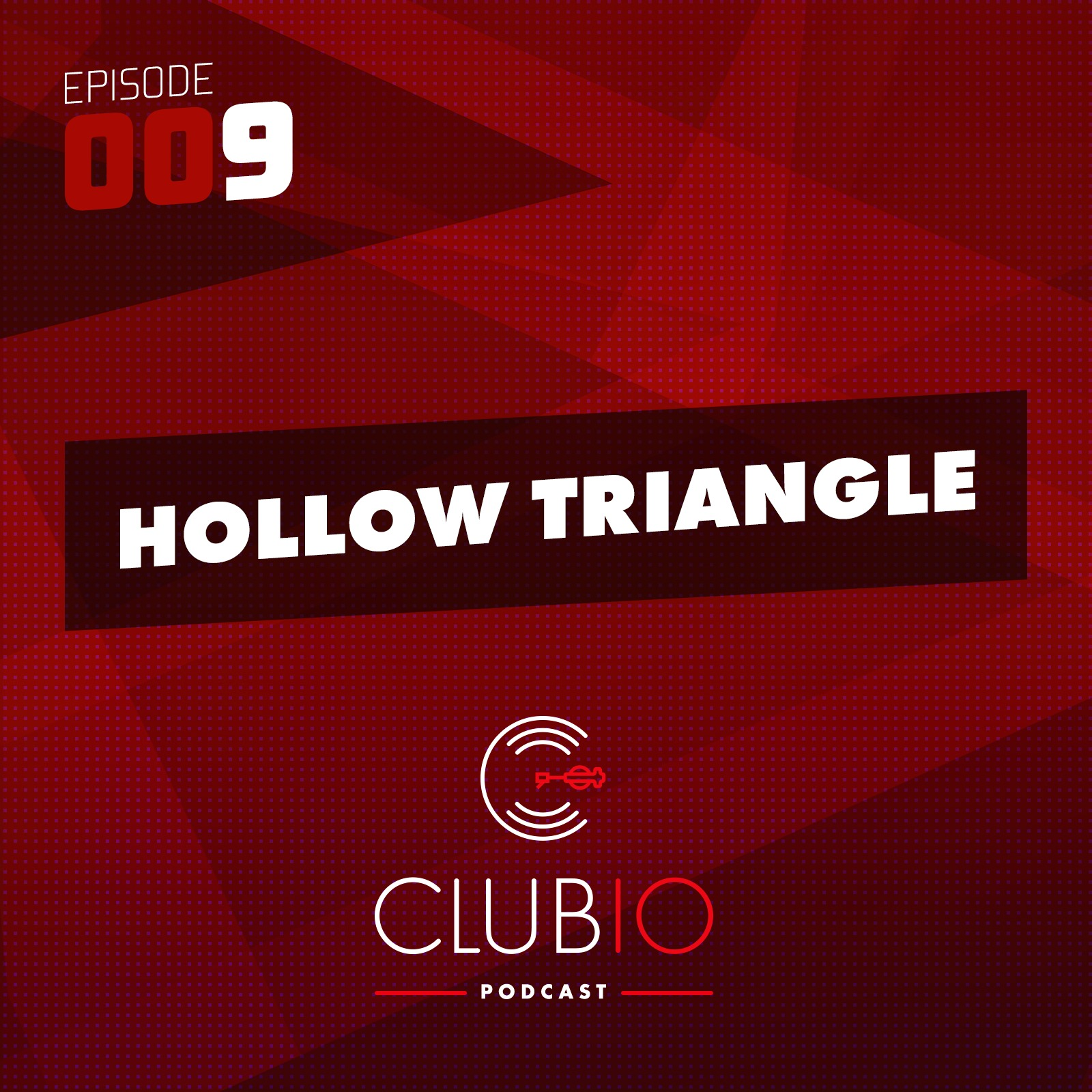 Clubio Podcast 009 - Hollow Triangle
