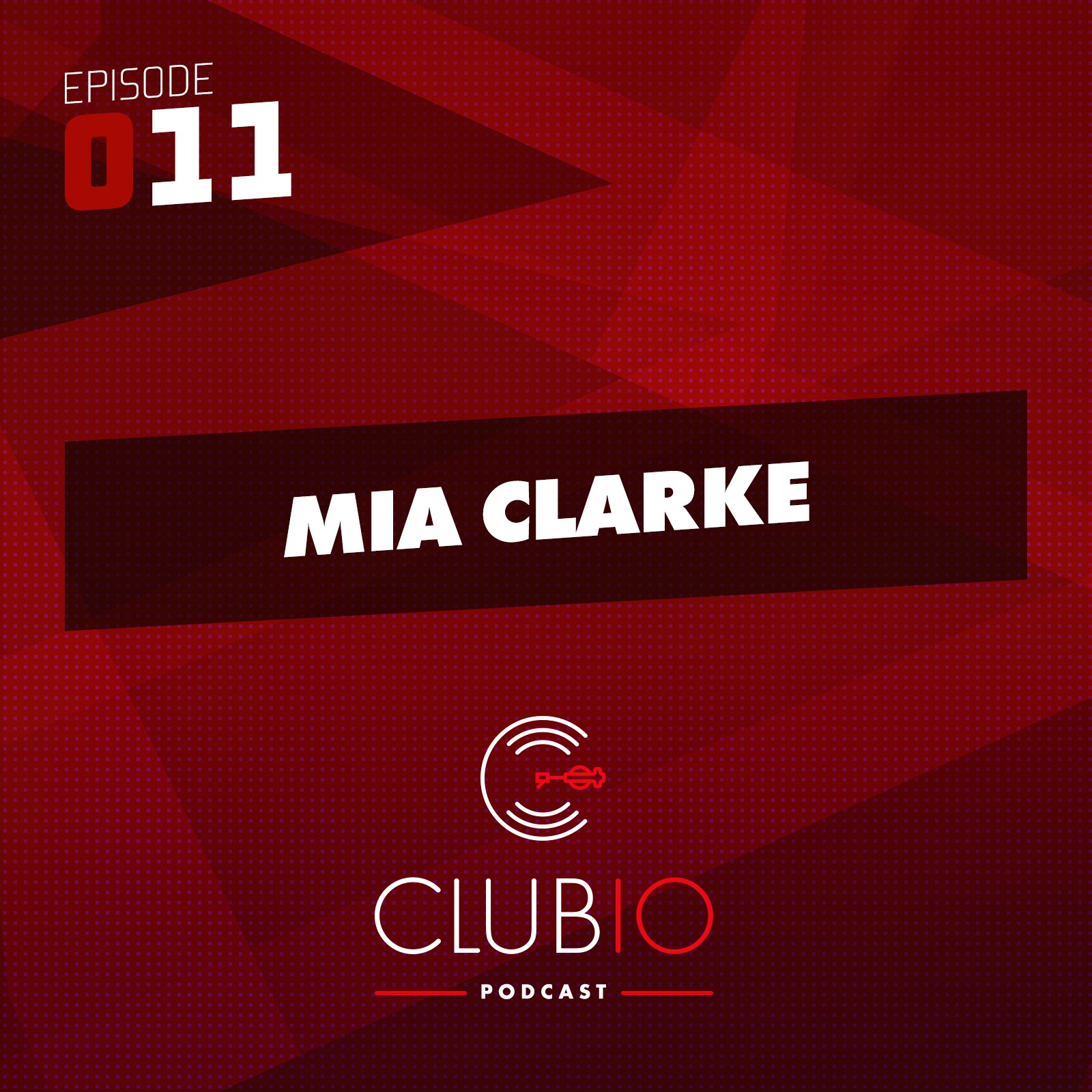 Clubio Podcast 011 - Mia Clarke