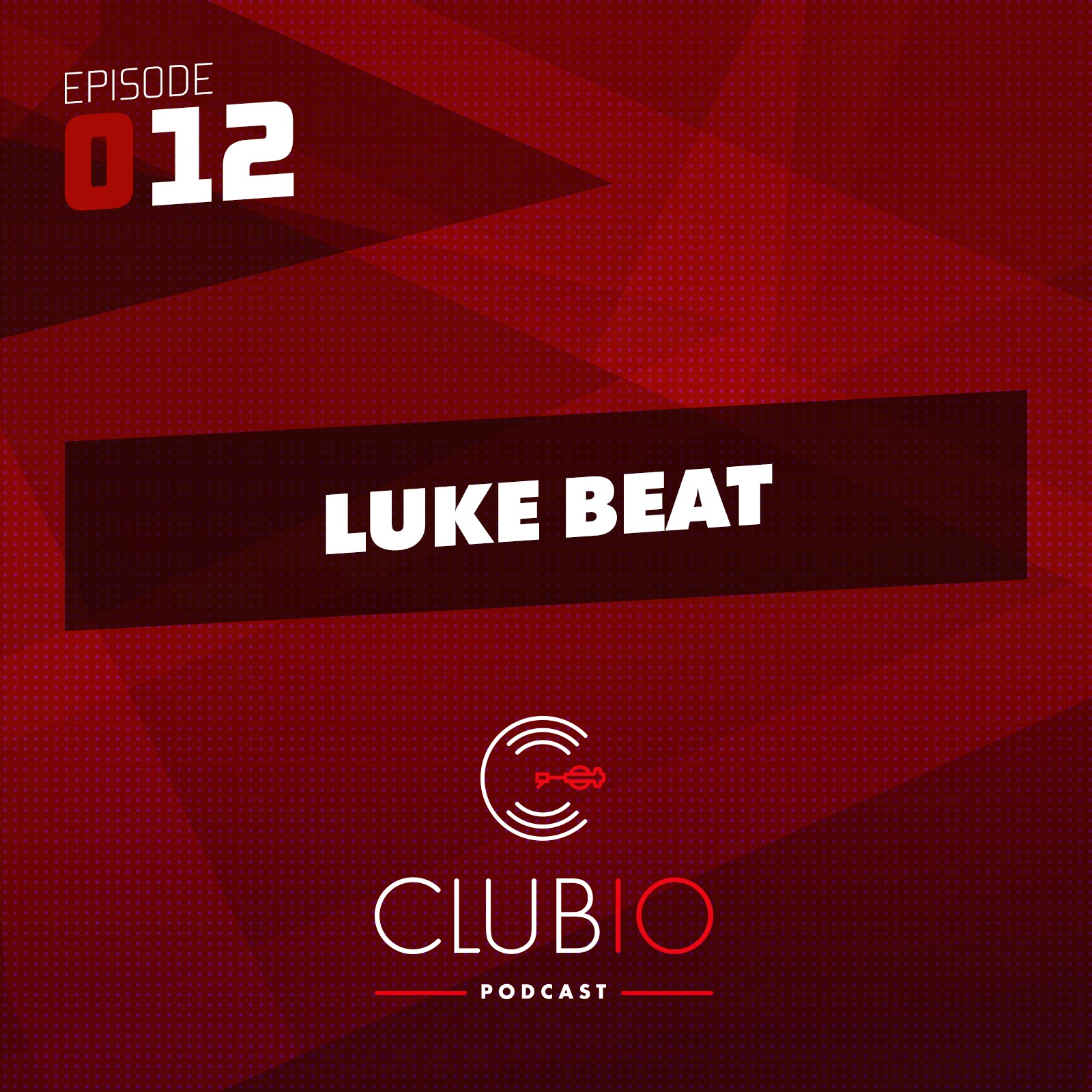 Clubio Podcast 012 - Luke Beat