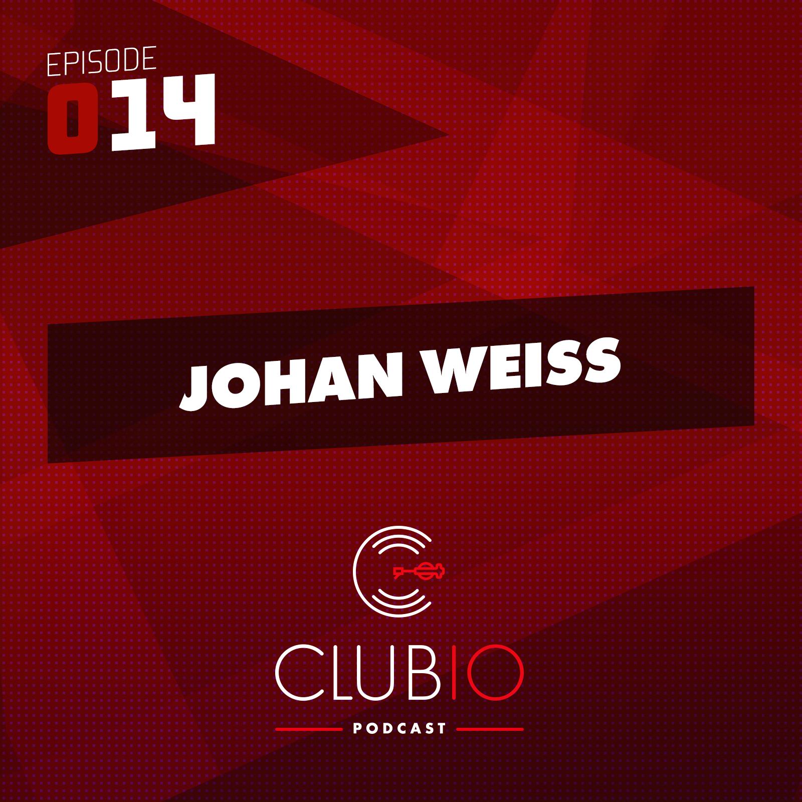 Clubio Podcast 014 - Johan Weiss