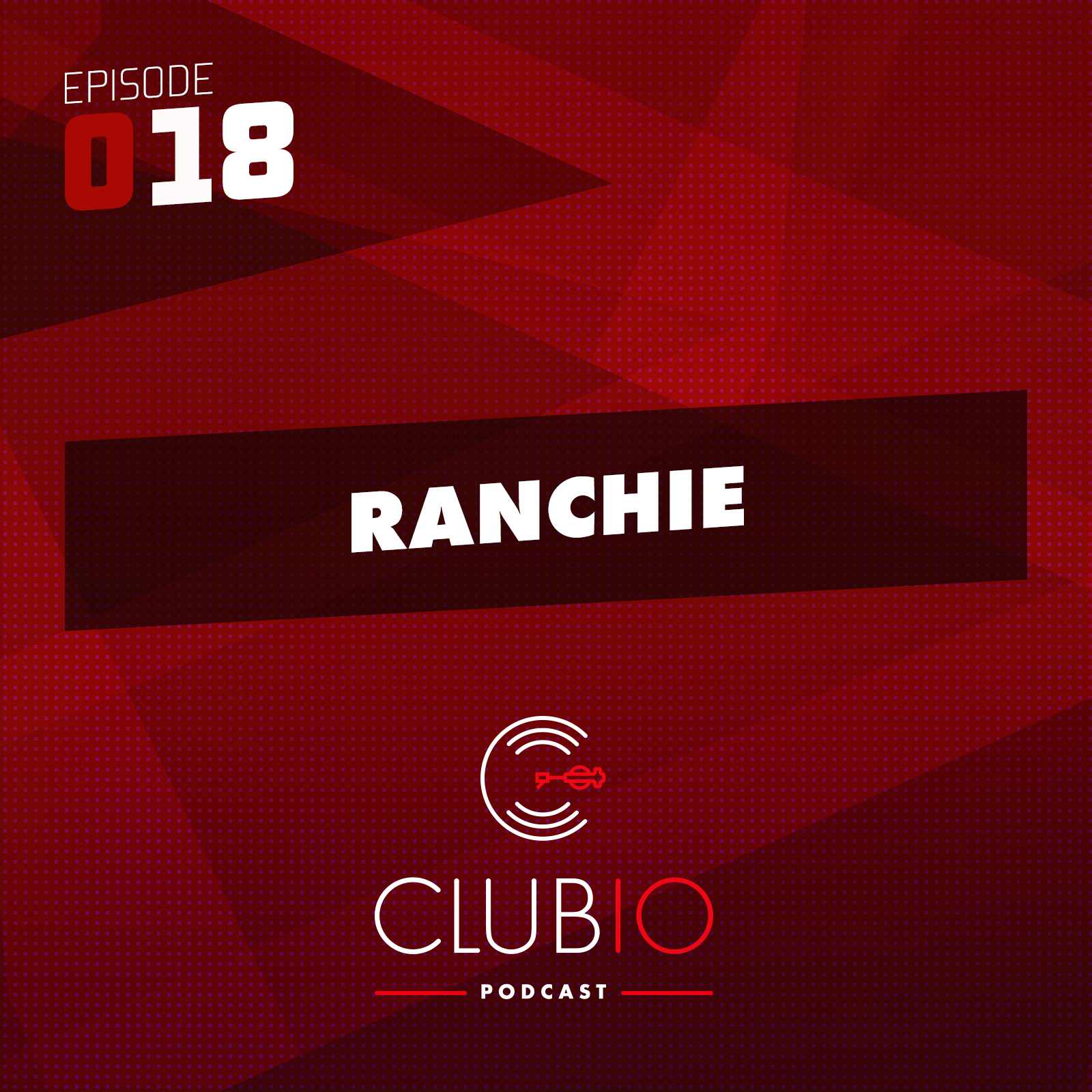 Clubio Podcast 018 | Ranchie