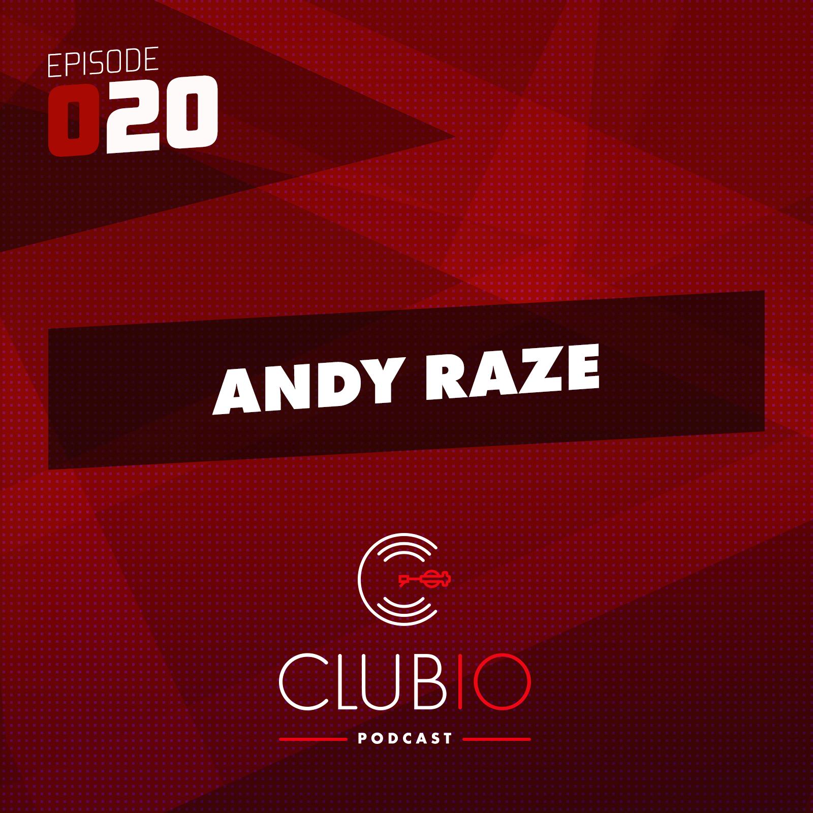 Clubio Podcast 020 - Andy Raze