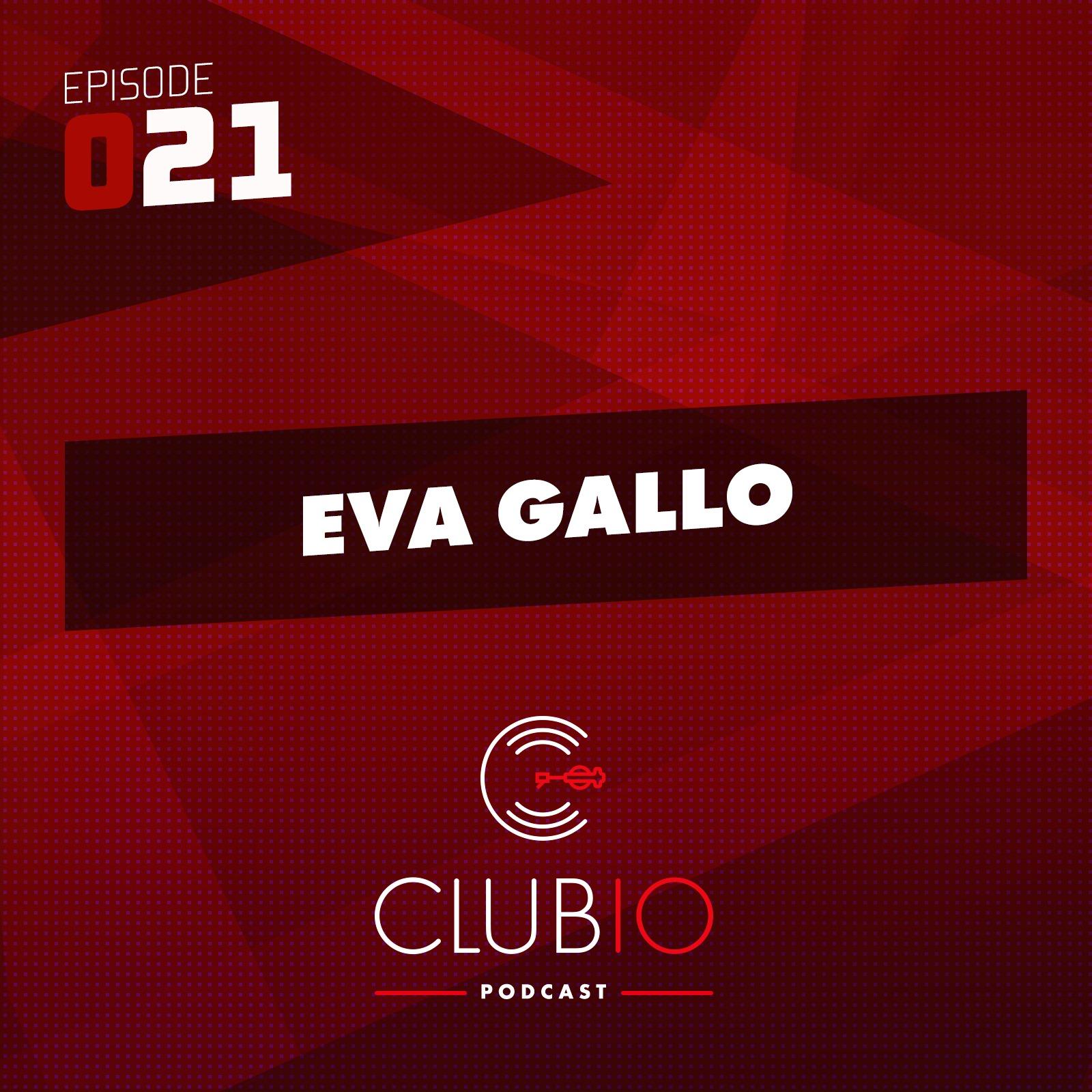 Clubio Podcast 021 - Eva Gallo
