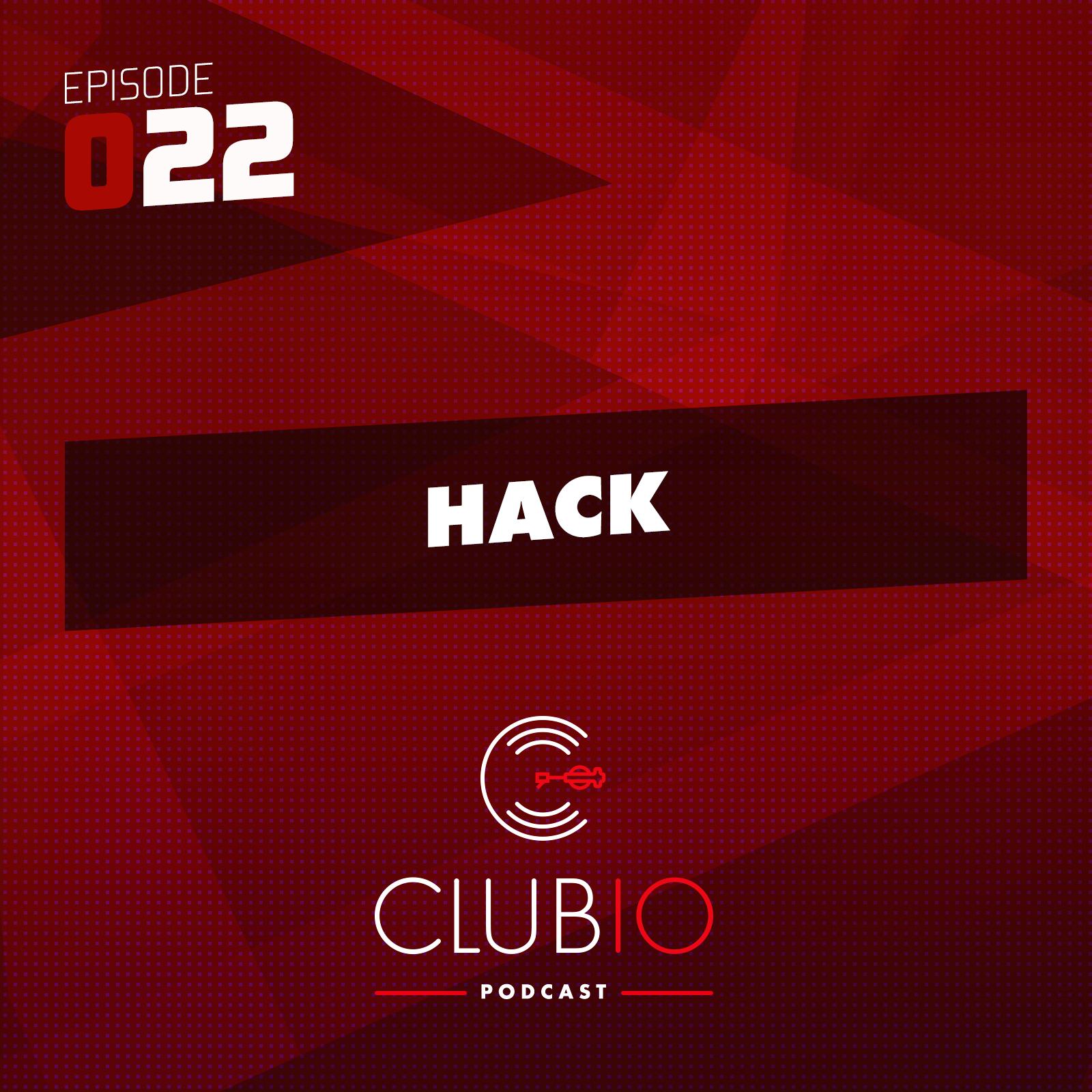Clubio Podcast 022 - Hack