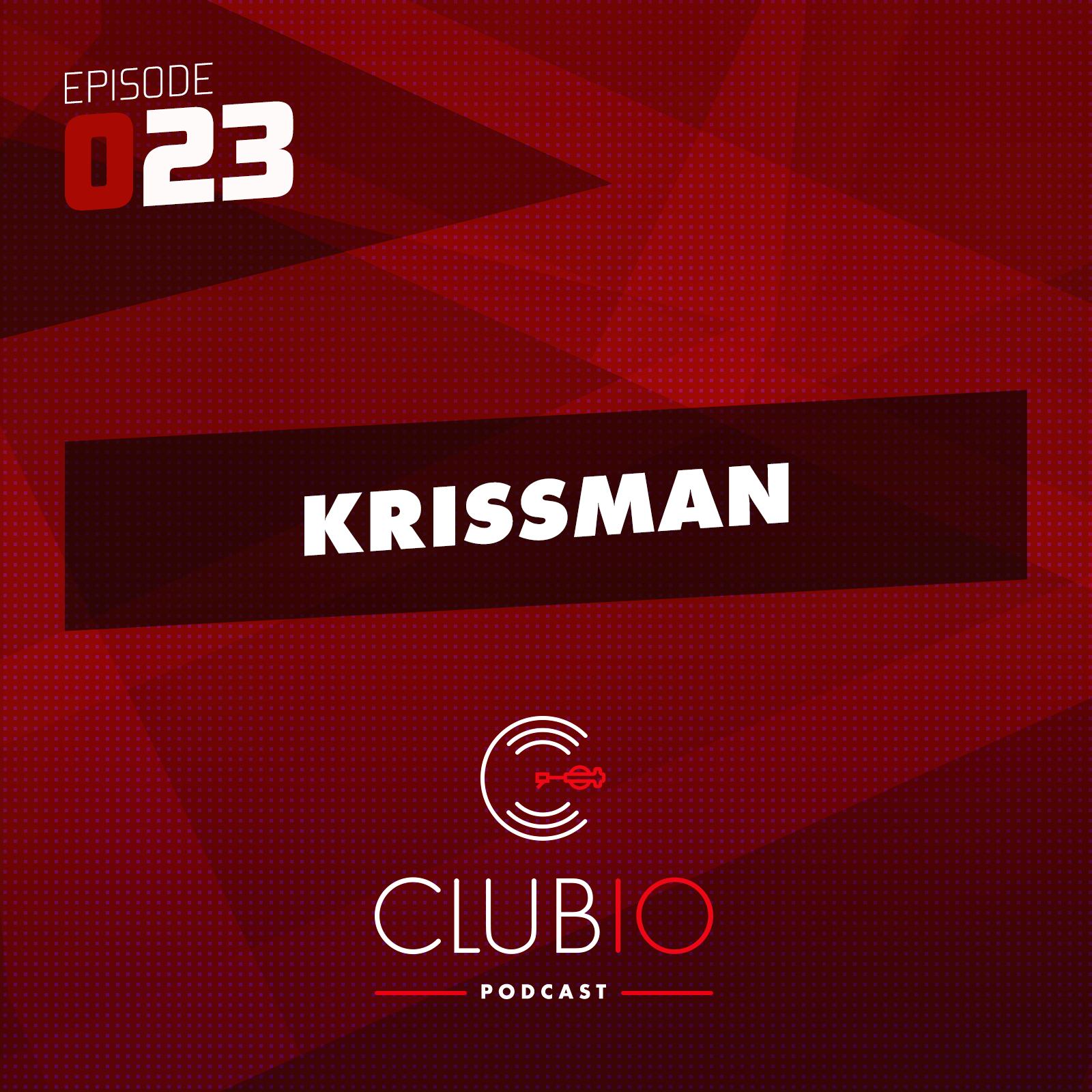 Clubio Podcast 023 - KrissMan