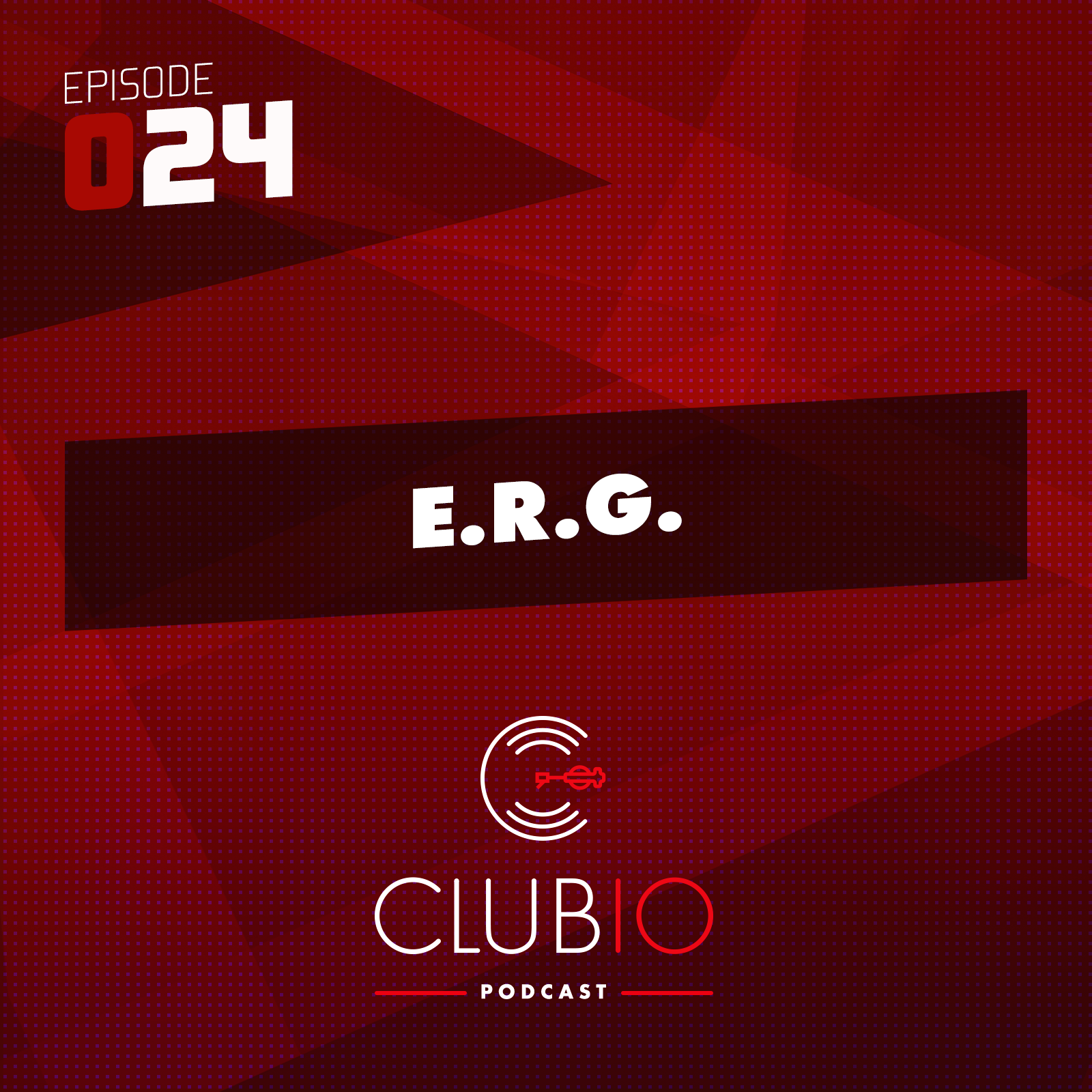 Clubio Podcast 024 - E.R.G.