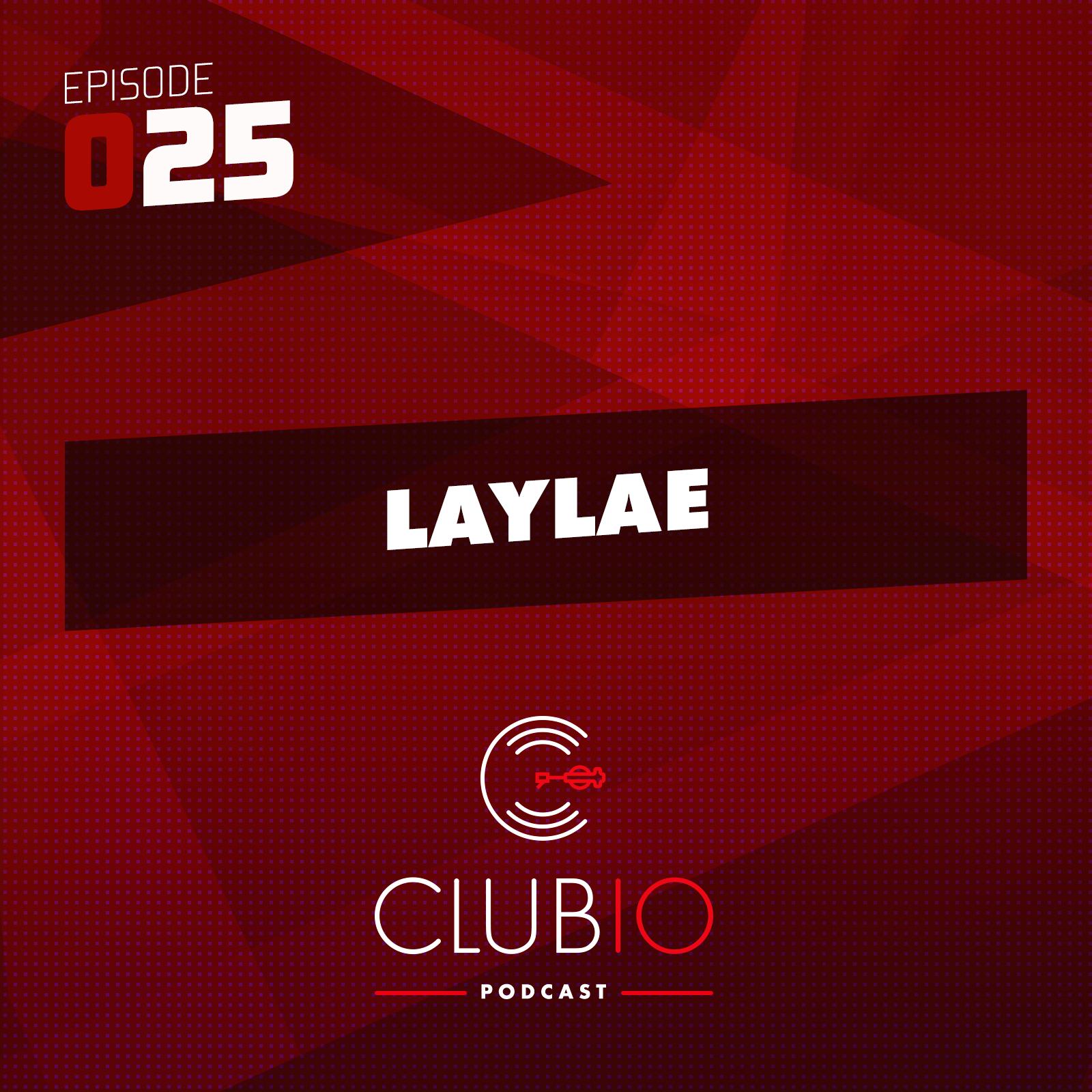 Clubio Podcast 025 - Laylae