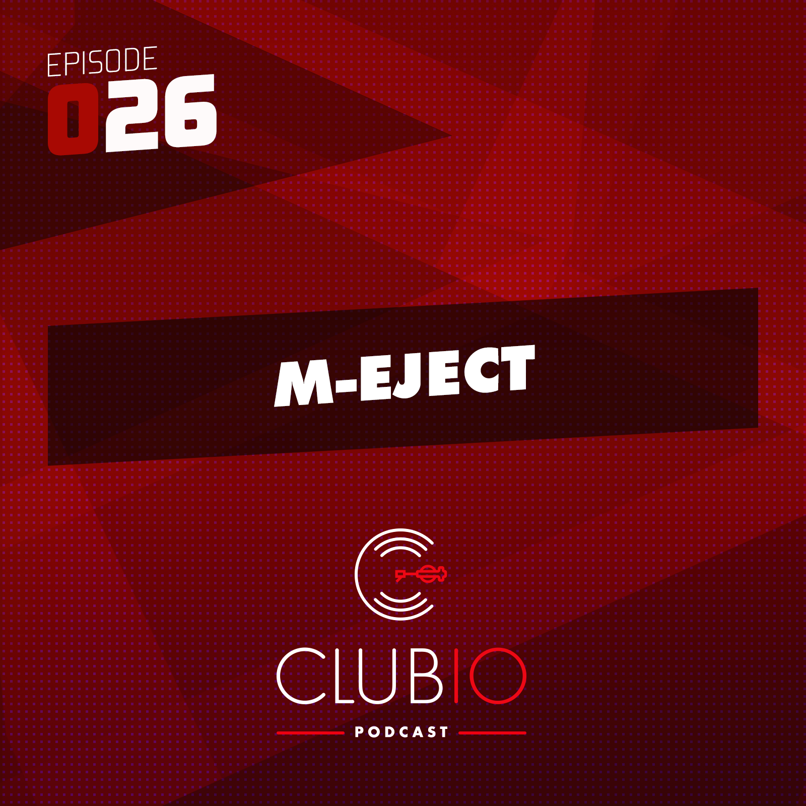 Clubio Podcast 026 - M-Eject
