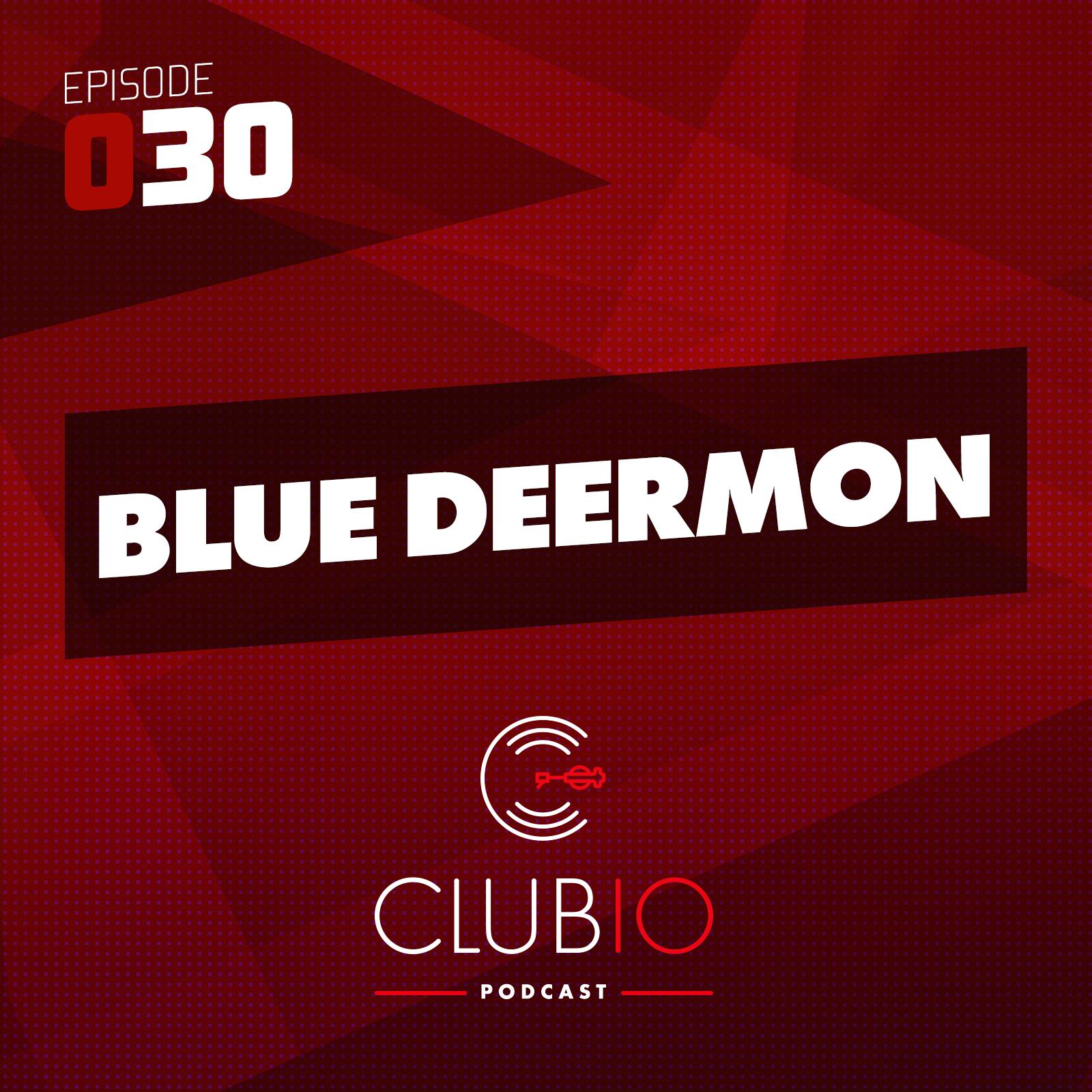 Clubio Podcast 030 - Blue Deermon
