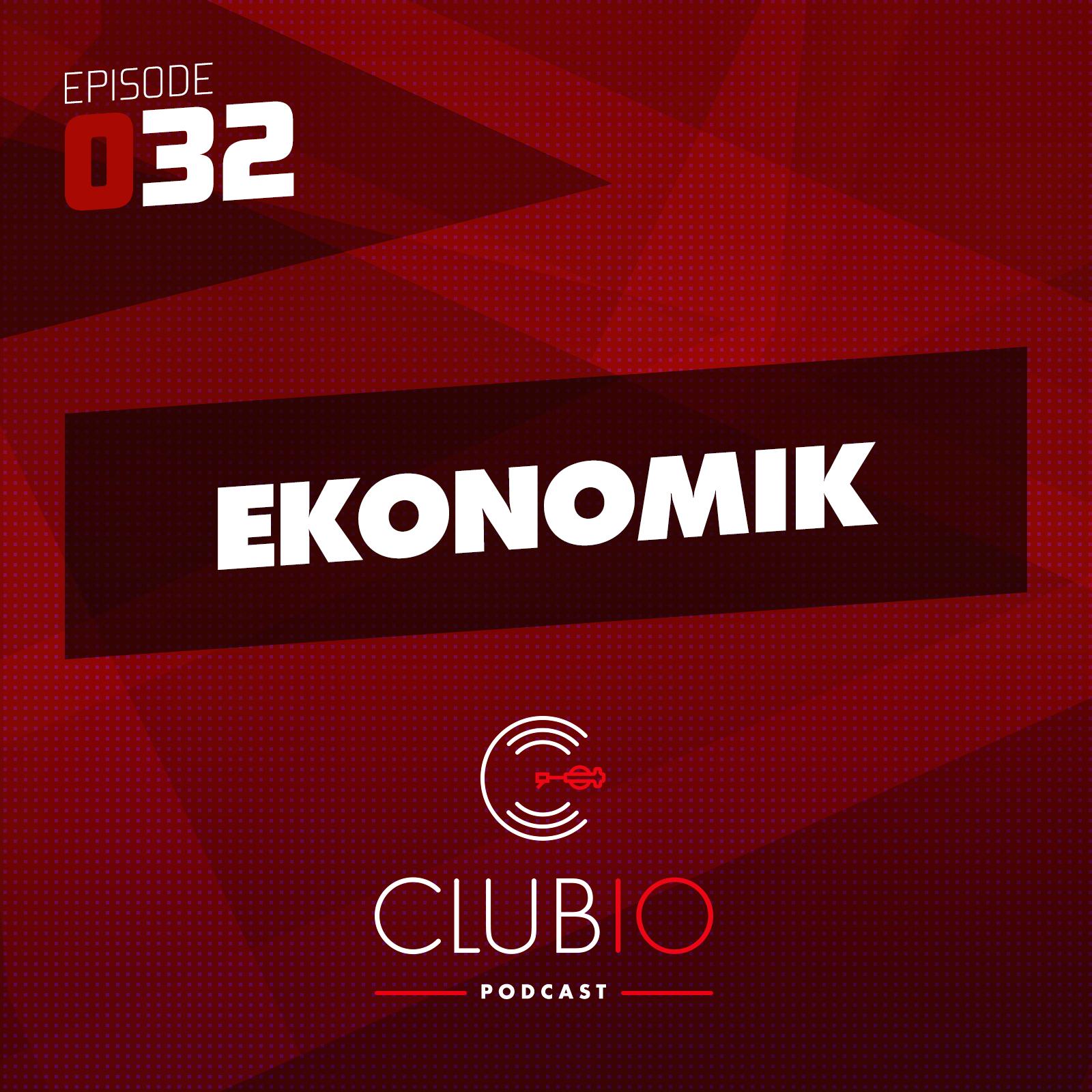 Clubio Podcast 032 - Ekonomik