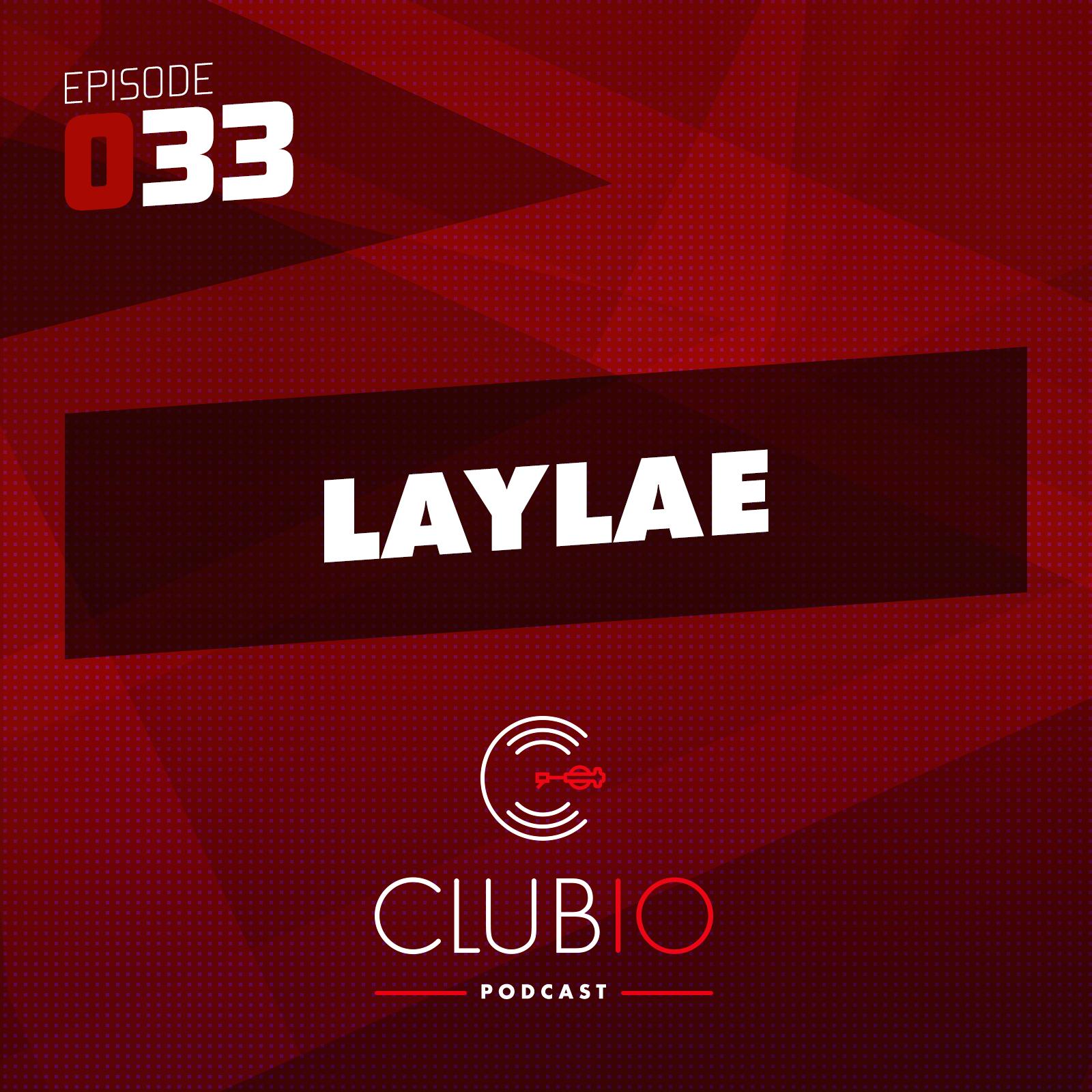 Clubio Podcast 033 - Laylae