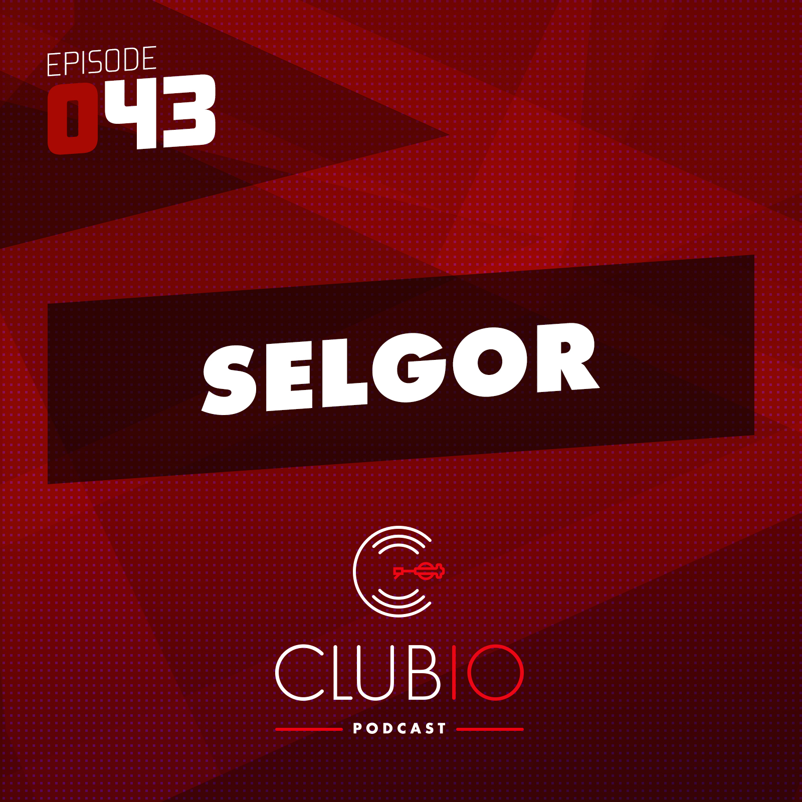 Clubio Podcast 043 - Selgor