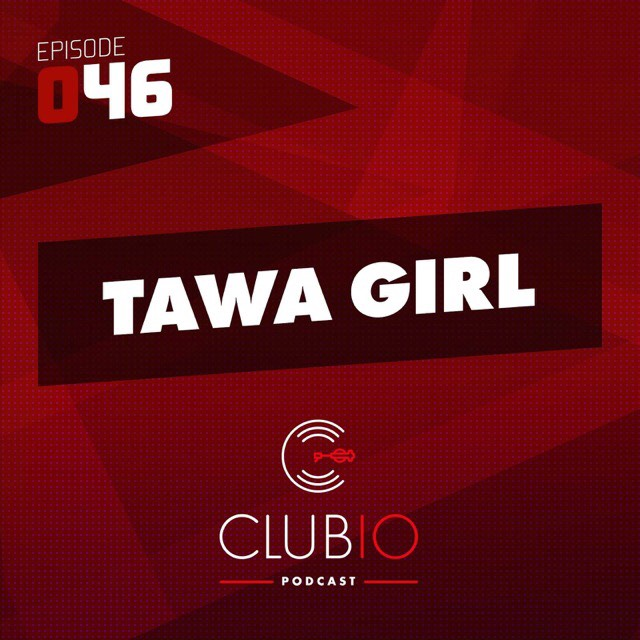 Clubio Podcast 046 - Tawa Girl