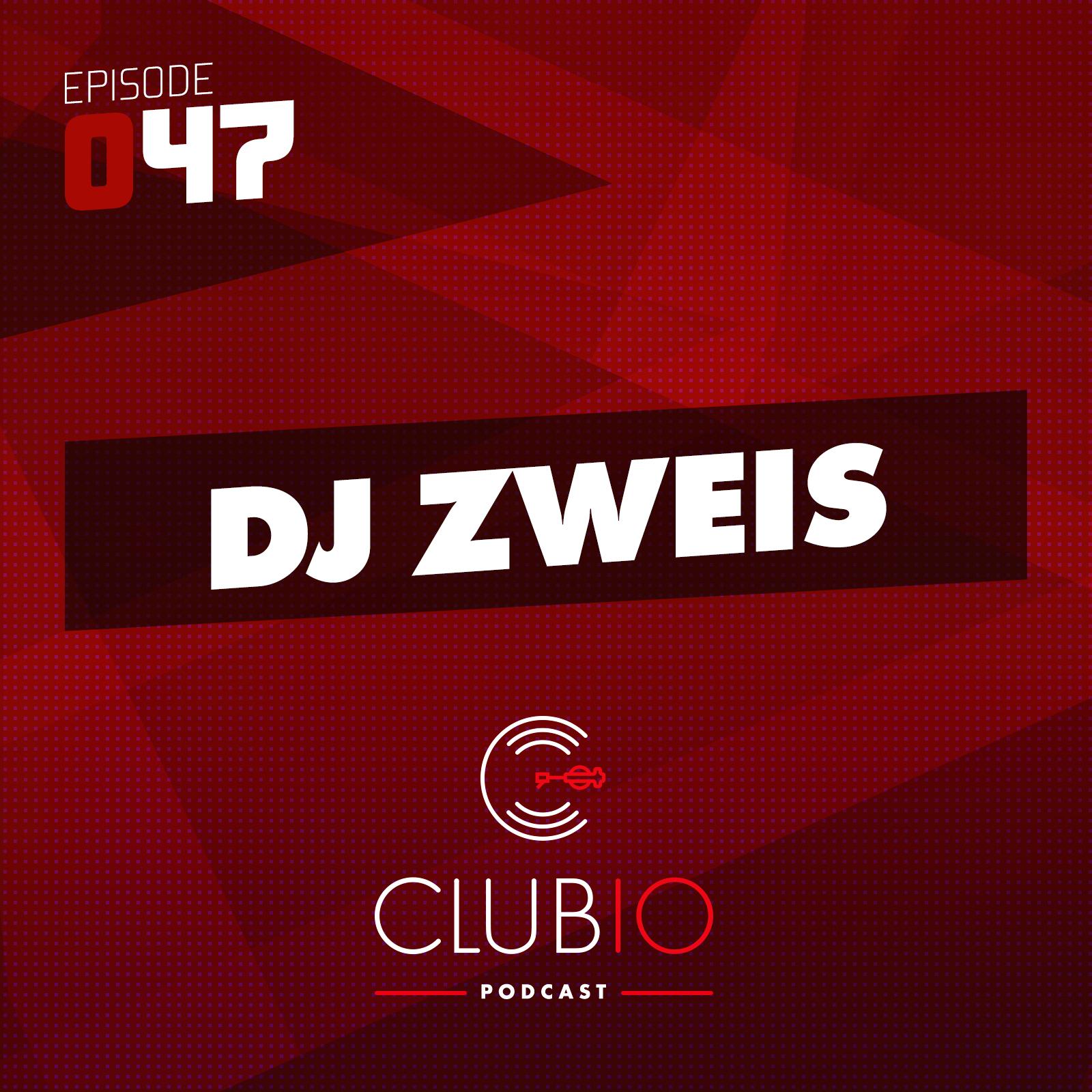 Clubio podcast 047 - DJ Zweis