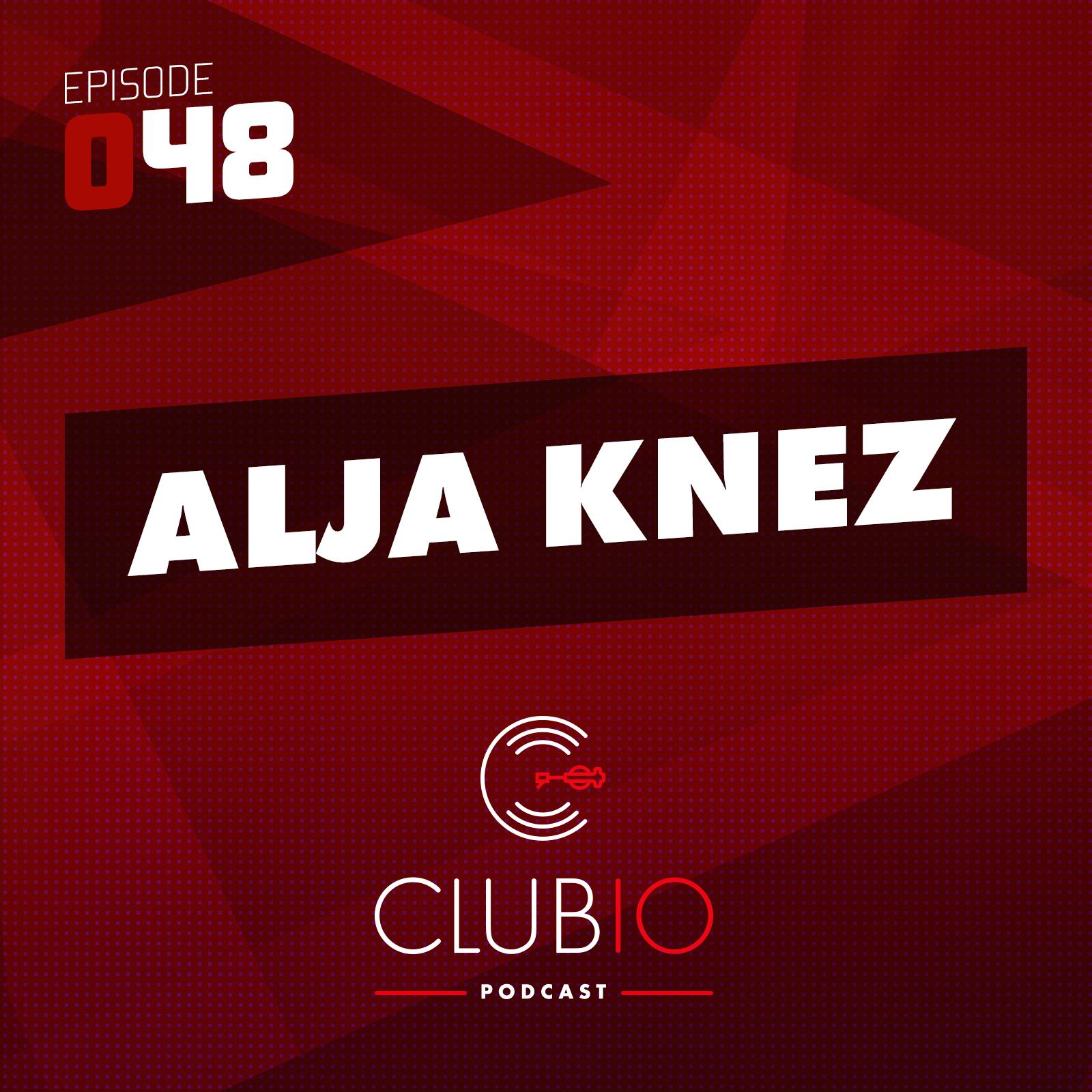 Clubio Podcast 048 - Alja Knez